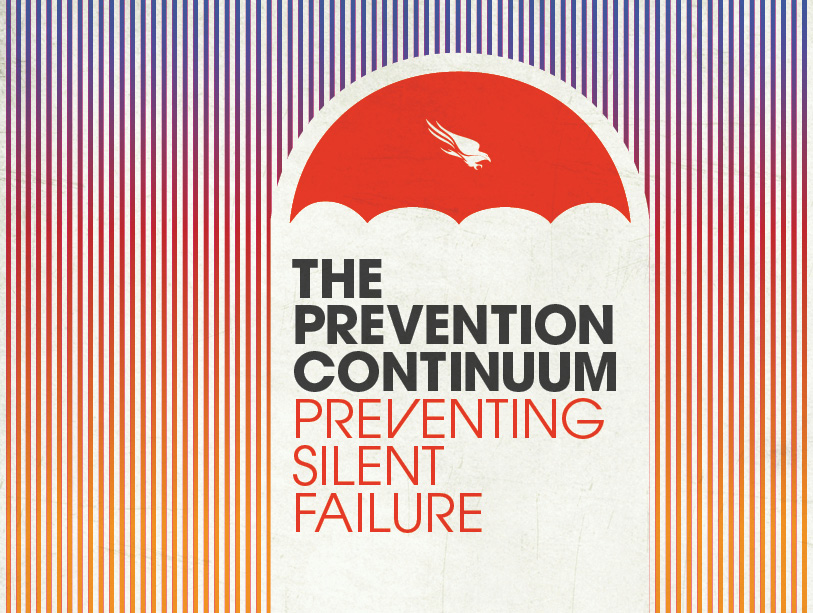 The Prevention Continuum: Preventing Silent Failure