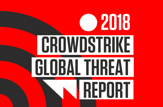 CrowdStrike's 2018 Global Threat Report Reveals The Trends, Insights And Threat Actors You Need To Know