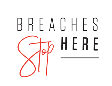 Breaches Stop Here