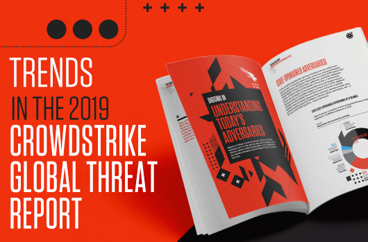 Key Trends From The CrowdStrike 2019 Global Threat Report