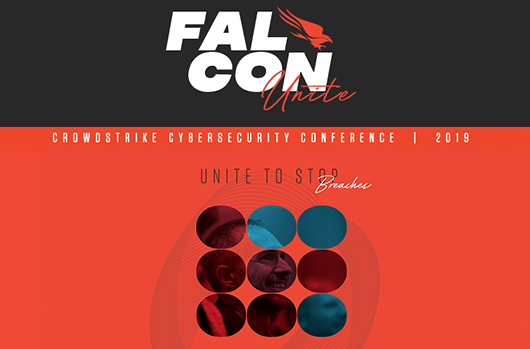 "CrowdStrike Fal.Con 2019 ""UNITES"" Cybersecurity Professionals From All Over The World"