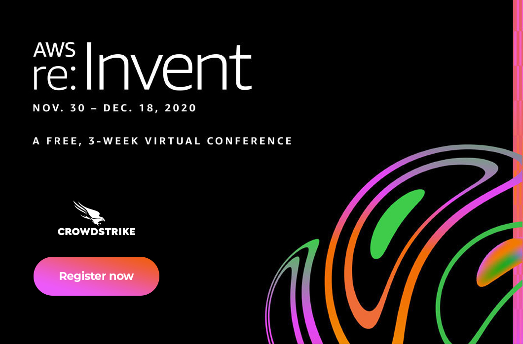 Join CrowdStrike At AWS Re:Invent 2020