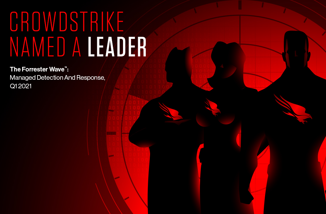 CrowdStrike Named A Leader: 2021 Forrester Wave For Managed Detection And Response