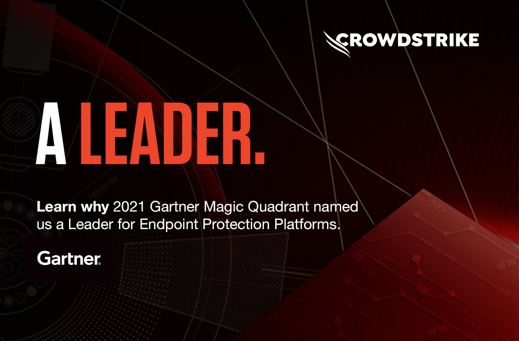 CrowdStrike Named A Leader Again In Gartner 2021 Magic Quadrant For EPP; Placed Furthest On Completeness Of Vision