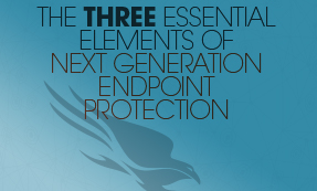 The Three Essential Elements Of Next-Generation Endpoint Protection