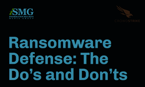 Ransomware Defense: The Do's And Don'ts
