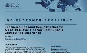 IDC Case Study: Enhancing Endpoint Security Efficacy: A Top 10 Global Financial Institution's Experience