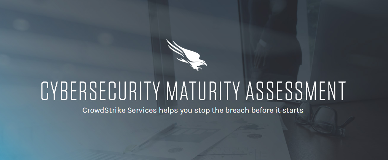 CYBERSECURITY MATURITY ASSESSMENT | CrowdStrike Services helps you stop the breach before it starts