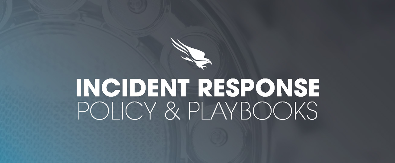 INCIDENT RESPONSE | POLICY & PLAYBOOKS