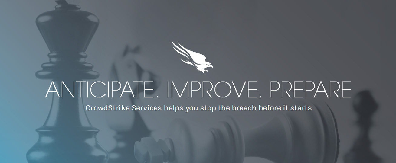 ANTICIPATE. IMPROVE. PREPARE | CrowdStrike Services helps you stop the breach before it starts